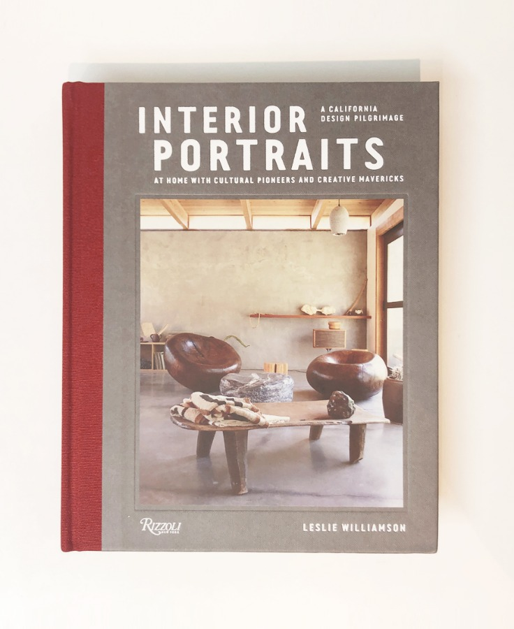 Interior Portraits: At Home with California's Cultural Pioneers and Creative Mavericks